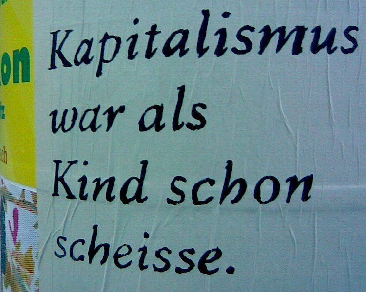 Kapitalismus war als Kind schon scheisse, Scheiss Kapitalismus